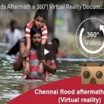 சென்னை வெள்ளத்தின் முதல் 360 டிகிரி வீடியோ!