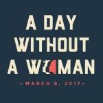 #DayWithoutAWoman - பெண்கள் இல்லாத ஒரு நாள் எப்படி இருக்கும்?